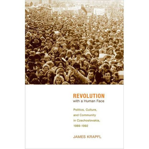 Revolution with a Human Face - by  James Krapfl (Hardcover) - image 1 of 1