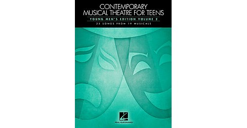 Contemporary Musical Theatre for Teens : 25 Songs from 19 Musicals - Young Men's Edition (Paperback) - image 1 of 1