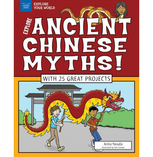 Explore Ancient Chinese Myths! -  (Explore Your World) by Anita Yasuda (Paperback) - image 1 of 1