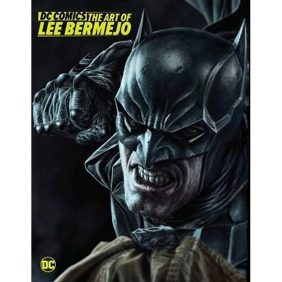 DC Comics: The Art of Lee Bermejo - (Hardcover)