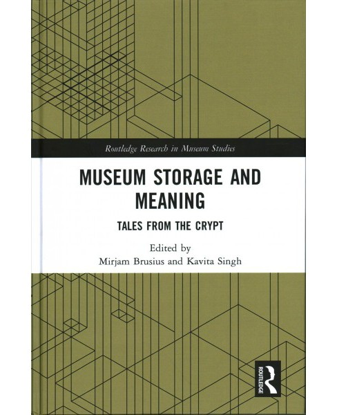 Museum Storage and Meaning : Tales from the Crypt (Hardcover) - image 1 of 1