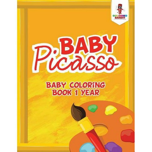 Baby Picasso - by  Coloring Bandit (Paperback) - image 1 of 1