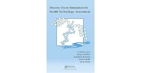 Discrete Event Simulation for Health Technology Assessment (Hardcover) (J. Jaime Caro & Ju00f6rgen - image 1 of 1