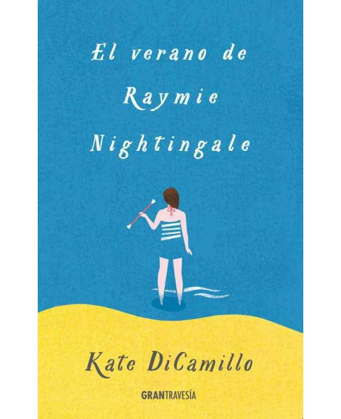 El verano de Raymie Nightingale (Paperback) (Kate DiCamillo) - image 1 of 1