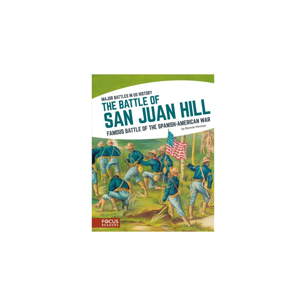 Battle of San Juan Hill : Famous Battle of the Spanish-american War (Hardcover) (Bonnie Hinman)