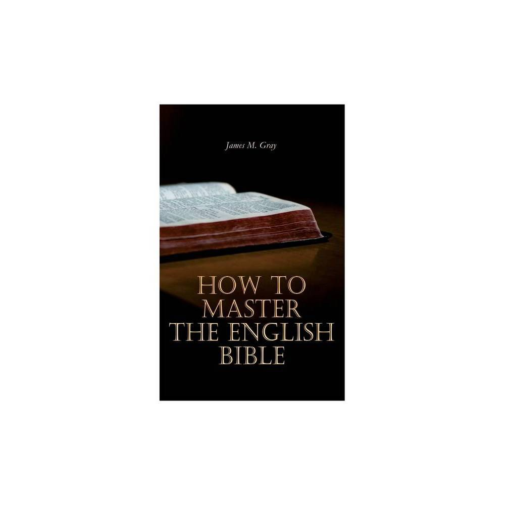 How To Master The English Bible By James M Gray Paperback