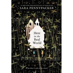 Here in the Real World - by  Sara Pennypacker (Hardcover)
