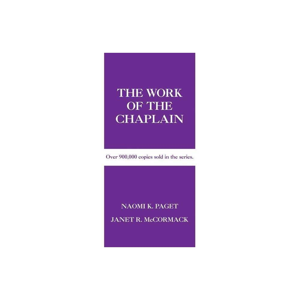 The Work Of The Chaplain Work Of The Church By Naomi K Paget Janet R Mccormack Paperback