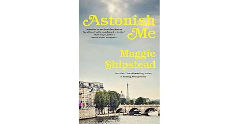 Astonish Me ( Vintage Contemporaries) (Paperback) - image 1 of 1