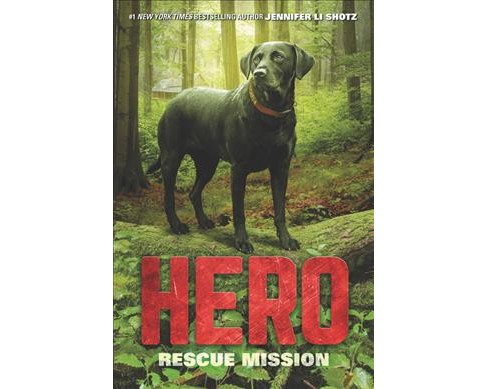 Rescue Mission -  (Hero) by Jennifer Li Shotz (Paperback) - image 1 of 1