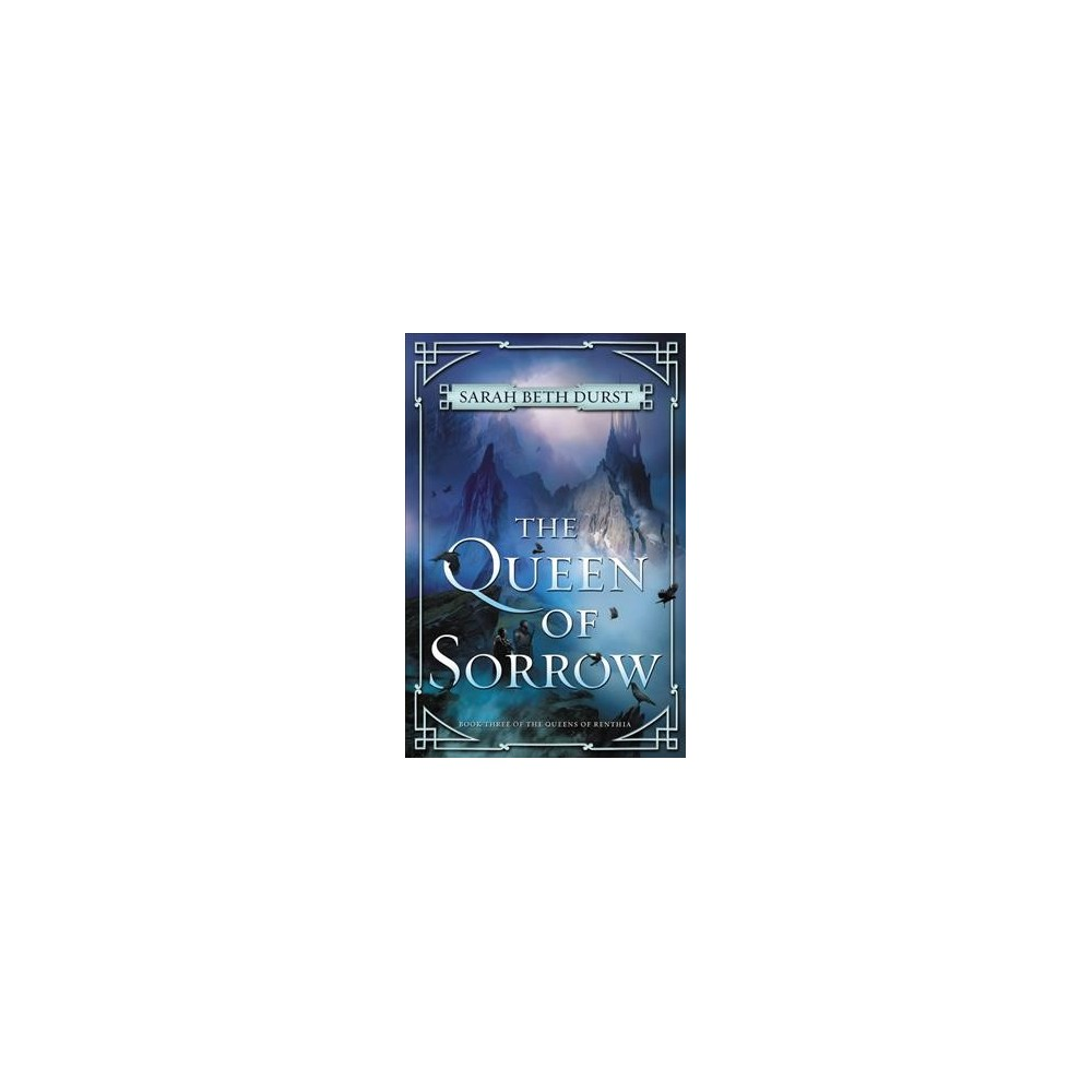 Queen of Sorrow - (The Queens of Renthia) by Sarah Beth Durst (Hardcover)