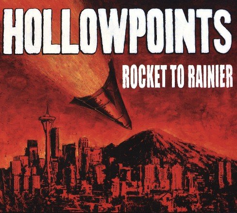 Hollowpoints - Rocket to rainier (CD) - image 1 of 1