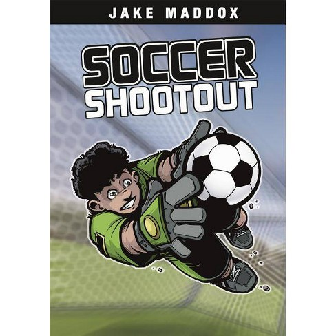 Soccer Shootout - (Stone Arch Realistic Fiction) by  Jake Maddox (Paperback) - image 1 of 1