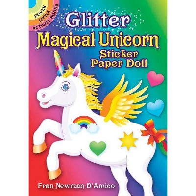 Glitter Magical Unicorn Sticker Paper Doll - (Dover Little Activity Books Paper Dolls) by  Fran Newman-D'Amico (Paperback)