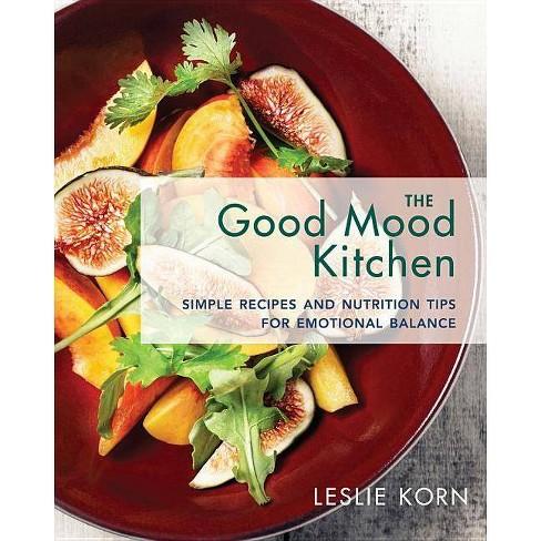 The Good Mood Kitchen - by  Leslie Korn (Hardcover) - image 1 of 1