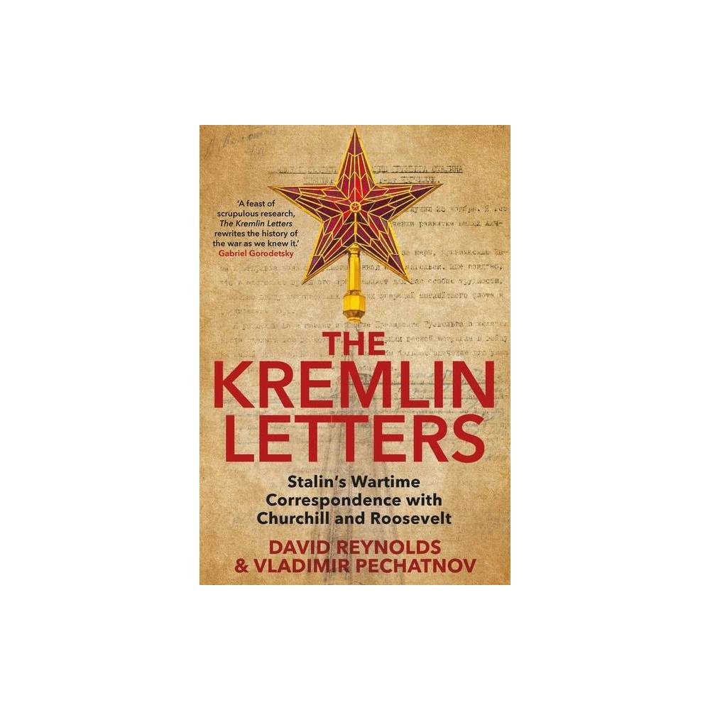 The Kremlin Letters By David Reynolds Vladimir Pechatnov Hardcover