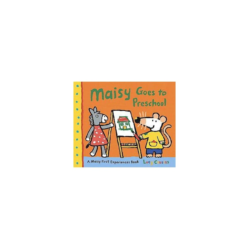 Maisy Goes to Preschool (School And Library) (Lucy Cousins)