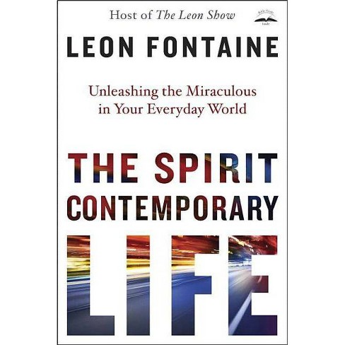 b88c3f918 The Spirit Contemporary Life - By Leon Fontaine (Hardcover) : Target