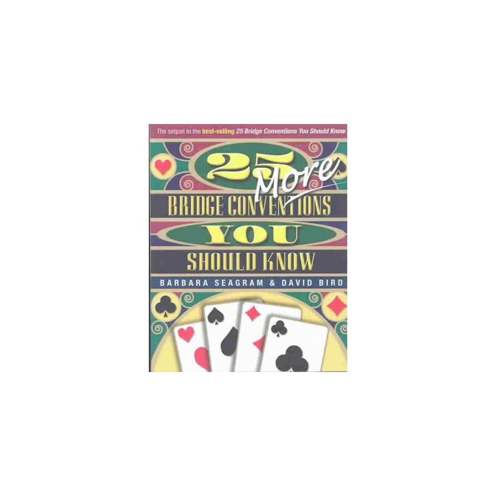 25 More Bridge Conventions You Should Know - by Barbara Seagram & David Bird (Paperback)