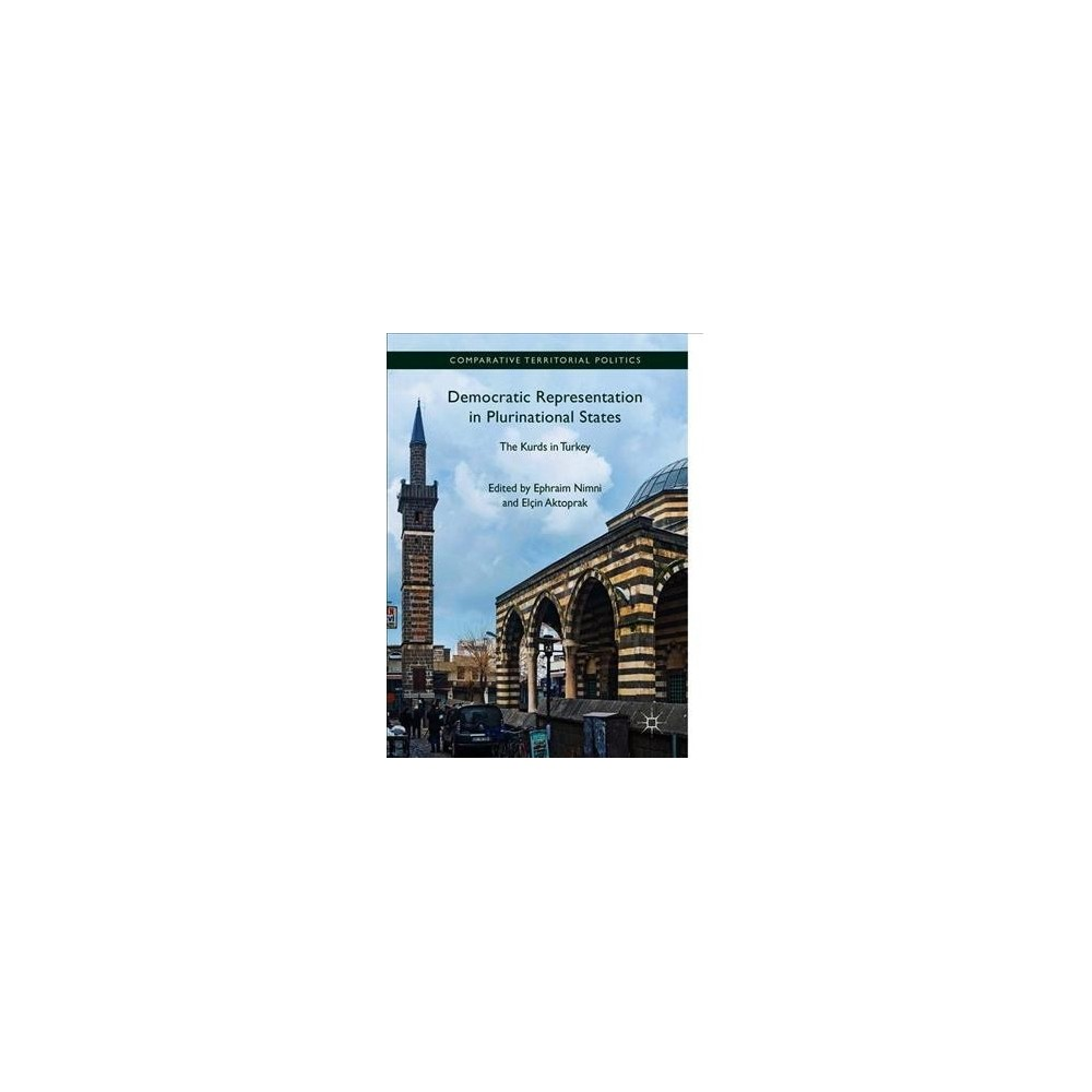 Democratic Representation in Plurinational States : The Kurds in Turkey - (Hardcover)
