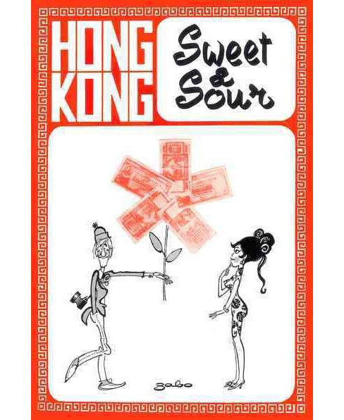 Hong Kong Sweet & Sour -  by Zabo (Paperback) - image 1 of 1