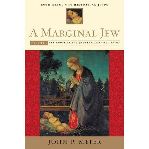 The Roots of the Problem and the Person - (Marginal Jew; Rethinking the Historical Jesus) (Hardcover) - image 1 of 1