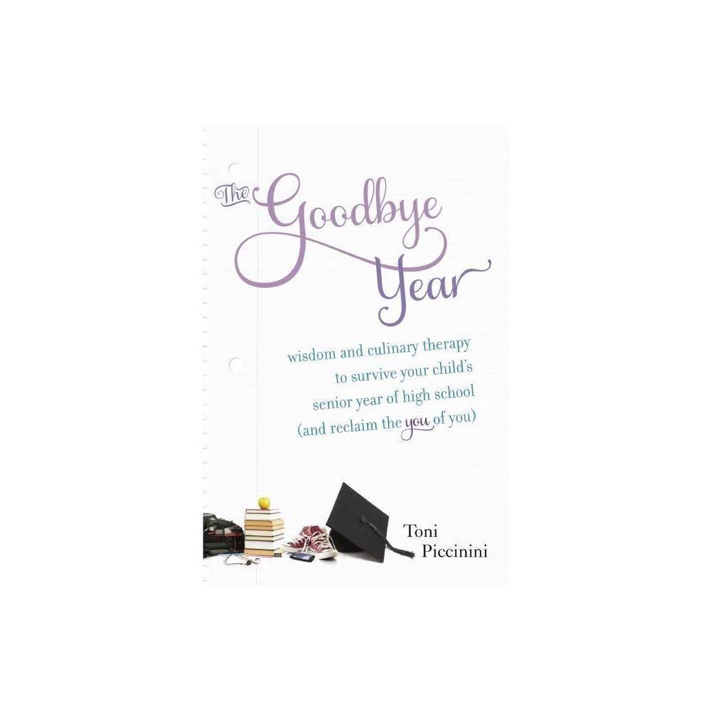The Goodbye Year By Toni Piccinini Paperback