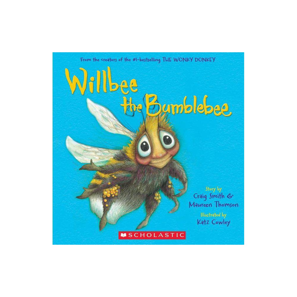 Willbee the Bumblebee - by Maureen Thomson (Paperback) A catchy rhyme with endearing illustrations that will leave you buzzing!  With his new jersey on, he got back his hum, all his bits were warmed up... even his bum!  From the bestselling author and illustrator behind the million-copy The Wonky Donkey book comes Willbee the Bumblebee, a catchy rhyme with endearing illustrations that will leave you buzzing! Willbee the bumblebee is so embarrassed when he realizes that his black-and-yellow jacket has caught on a rose thorn and completely unraveled, showing his bare bum! With help from Monica the butterfly and Steve the spider, Willbee recovers his jacket and is back to buzzing around the garden in no time.