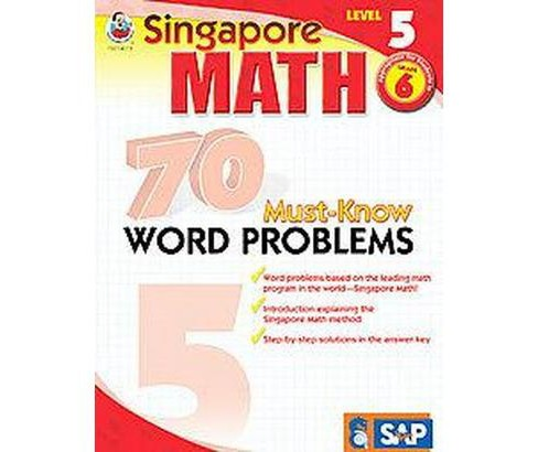 Singapore Math 70 Must-Know Word Problems, Level 5 (Workbook) (Paperback) - image 1 of 1