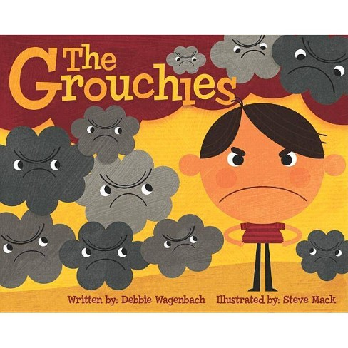The Grouchies - by  Debbie Wagenbach (Hardcover) - image 1 of 1