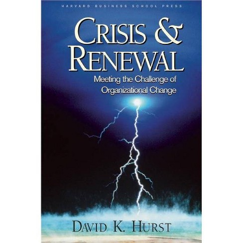 Crisis and Renewal - (Management of Innovation and Change) by  David K Hurst (Paperback) - image 1 of 1