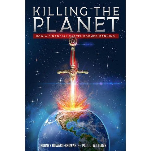 Killing the Planet - by  Rodney Howard-Browne & Paul L Williams (Hardcover) - image 1 of 1