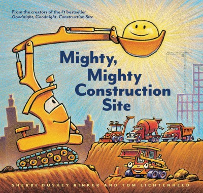 Mighty, Mighty Construction Site (School And Library)(Sherri Duskey Rinker)