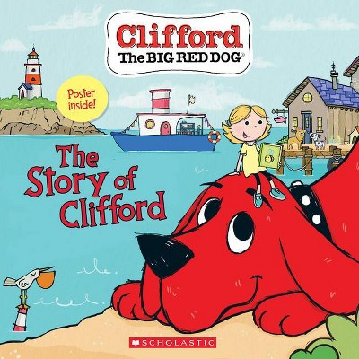 The Story of Clifford (Clifford) - by Meredith Rusu & Jennifer Oxley (Paperback)