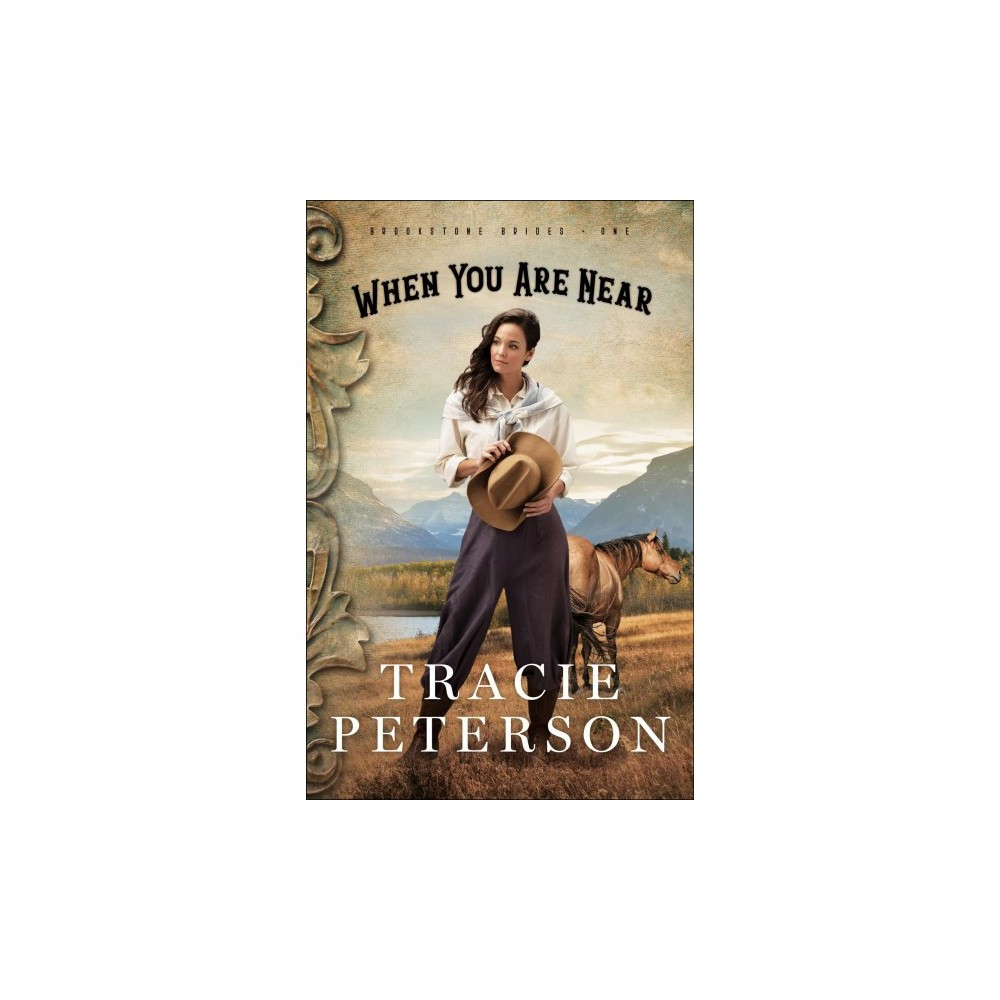 When You Are Near - Lrg (Brookstone Brides) by Tracie Peterson (Paperback)