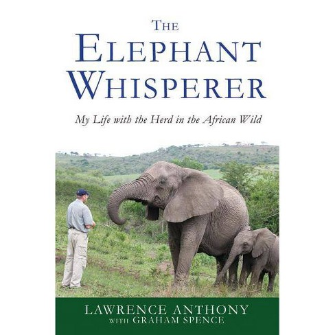 The Elephant Whisperer - by  Lawrence Anthony & Graham Spence (Paperback) - image 1 of 1