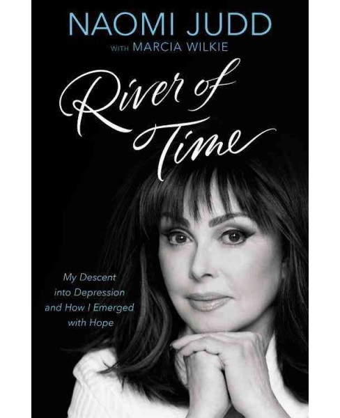 River of Time : My Descent into Depression and How I Emerged With Hope - Large Print by Naomi Judd - image 1 of 1