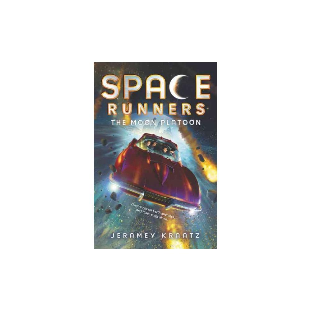 Moon Platoon - (Space Runners) by Jeramey Kraatz (Hardcover)