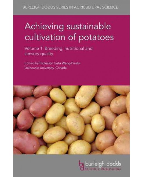 Achieving Sustainable Cultivation of Potatoes : Breeding, Nutritional and Sensory Quality - Book 1 - image 1 of 1