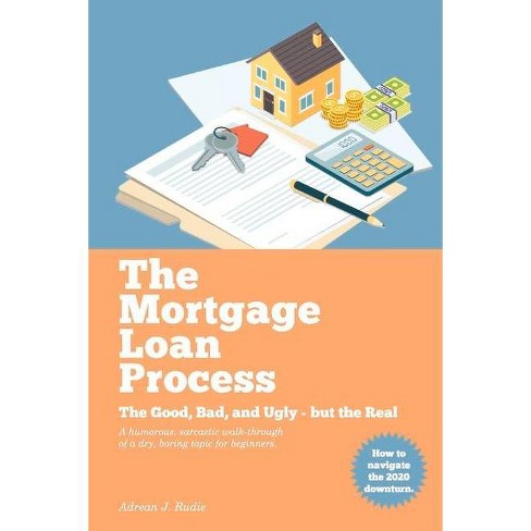 The Mortgage Loan Process, Volume 1 - (The Mortgage Loan Process - First Edition) by  Adrean J Rudie (Paperback) - image 1 of 1