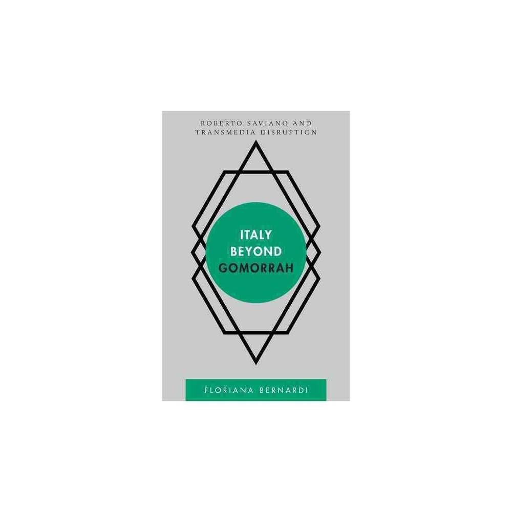 Italy Beyond Gomorrah : Roberto Saviano and Transmedia Disruption (Paperback) (Floriana Bernardi)