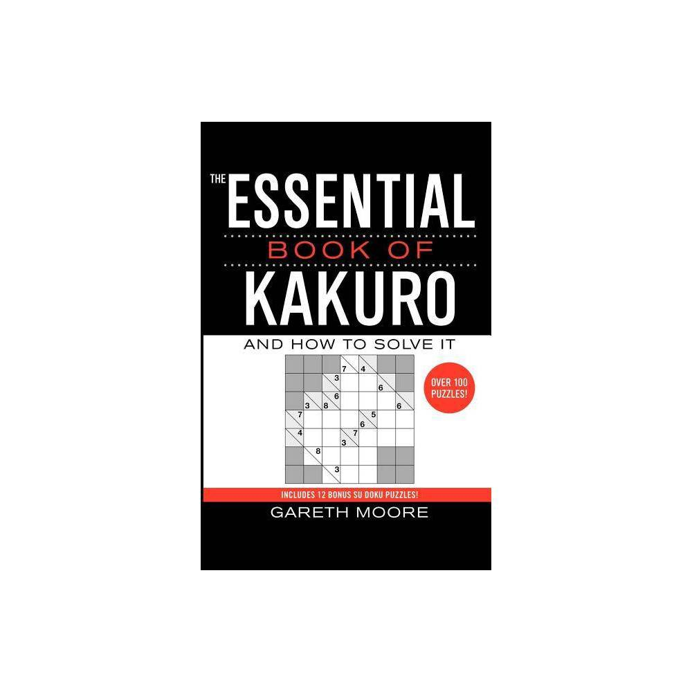 The Essential Book Of Kakuro By Gareth Moore Paperback