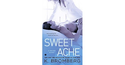 Sweet Ache : A Driven Novel (Paperback) (K. Bromberg) - image 1 of 1