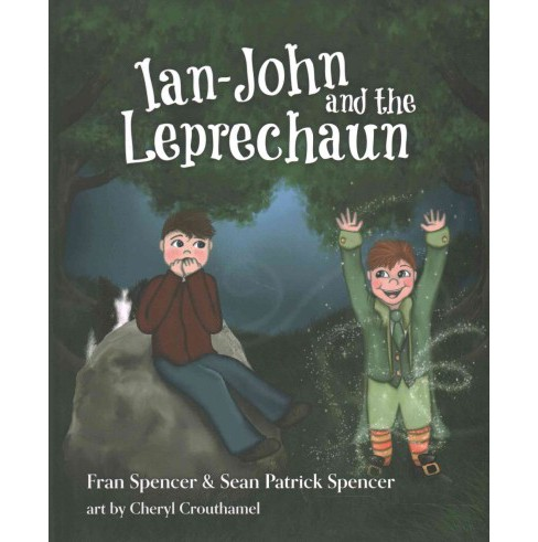 Ian-John and the Leprechaun (Hardcover) (Fran Spencer & Sean Patrick Spencer) - image 1 of 1