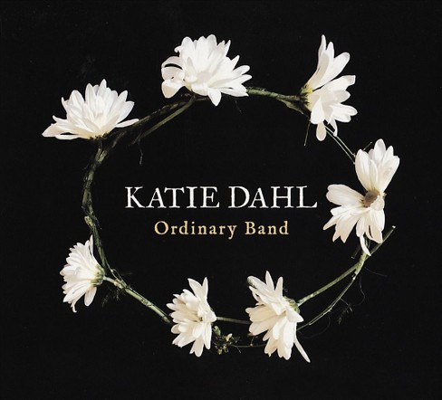 Katie dahl - Ordinary band (CD) - image 1 of 1