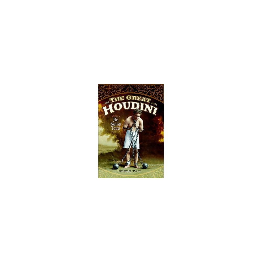 Great Houdini : His British Tours (Hardcover) (Derek Tait)