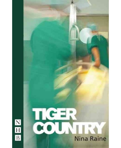 Tiger Country (Reprint) (Paperback) (Nina Raine) - image 1 of 1