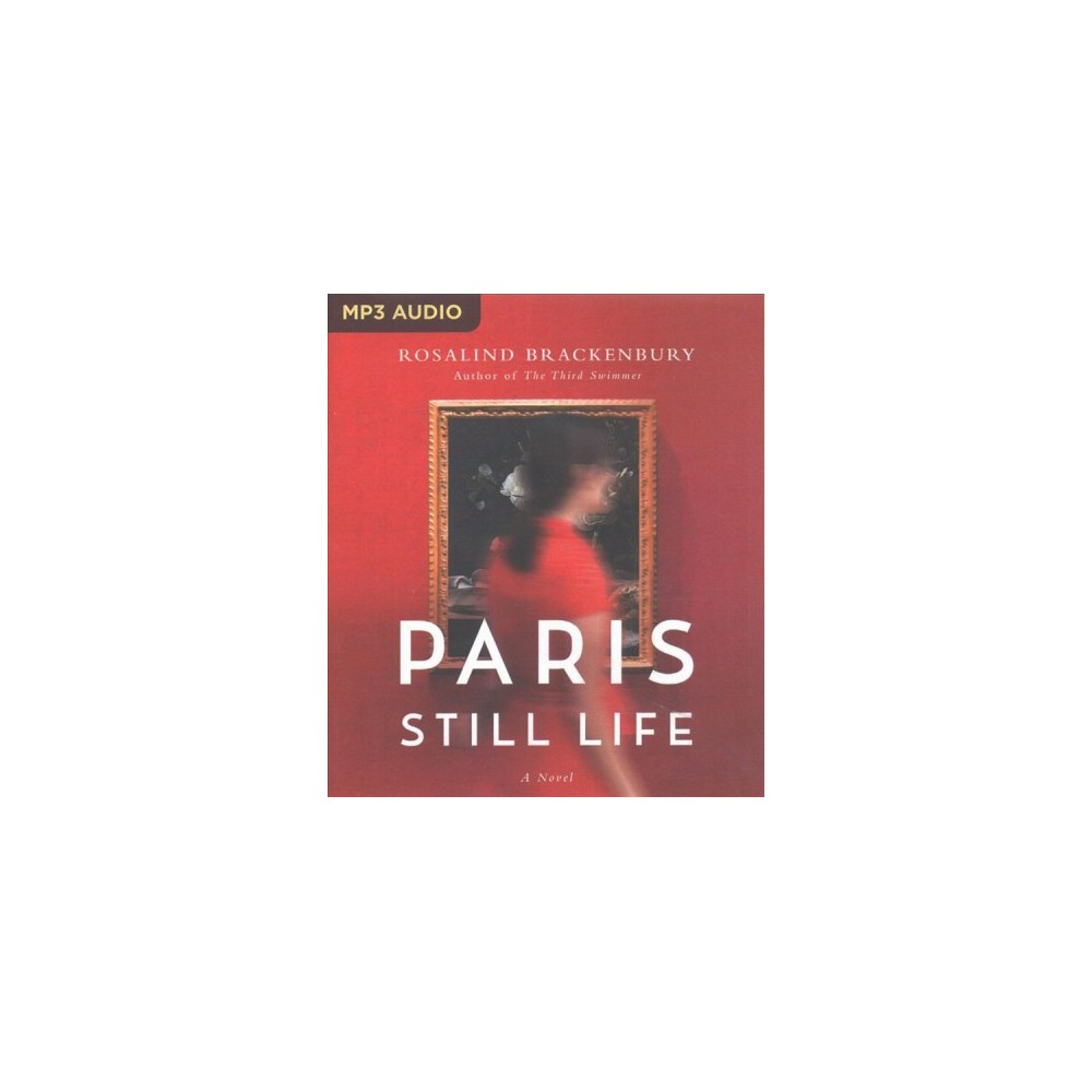 Paris Still Life (MP3-CD) (Rosalind Brackenbury)