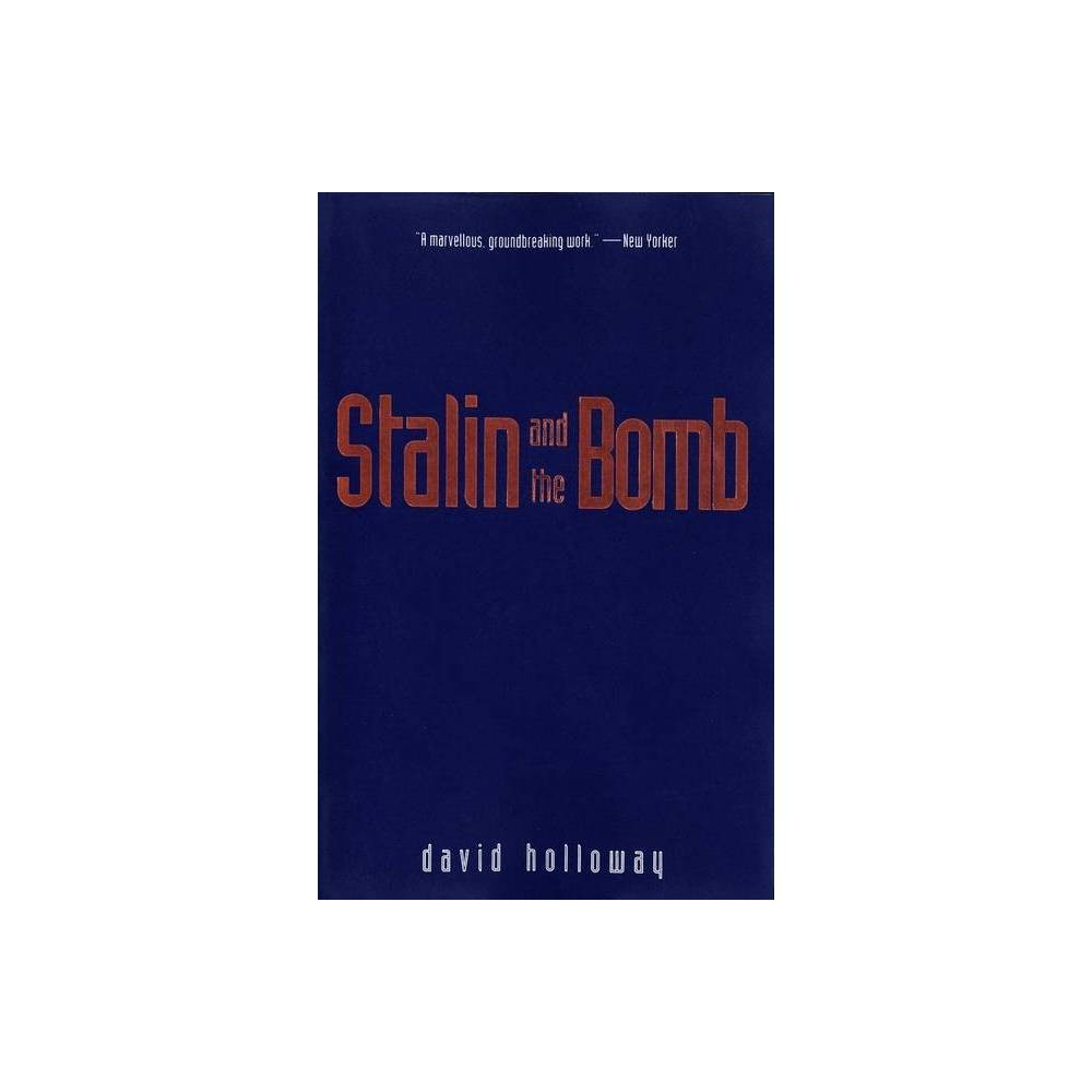 Stalin And The Bomb By David Holloway Paperback