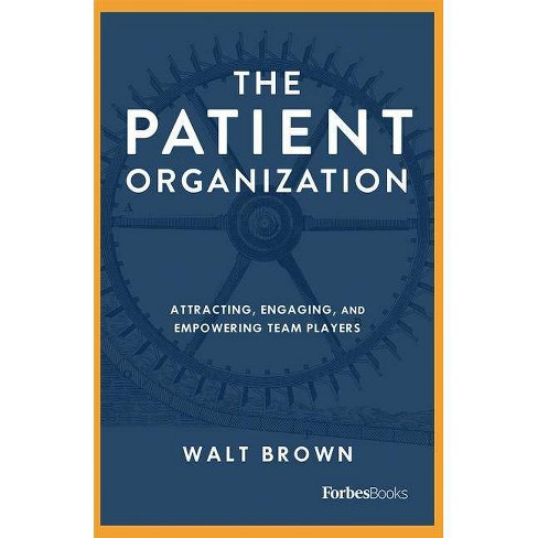 The Patient Organization - by  Walt Brown (Hardcover) - image 1 of 1
